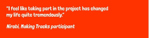 """""""I feel like taking part in the project has changed my life quite tremendously."""""""