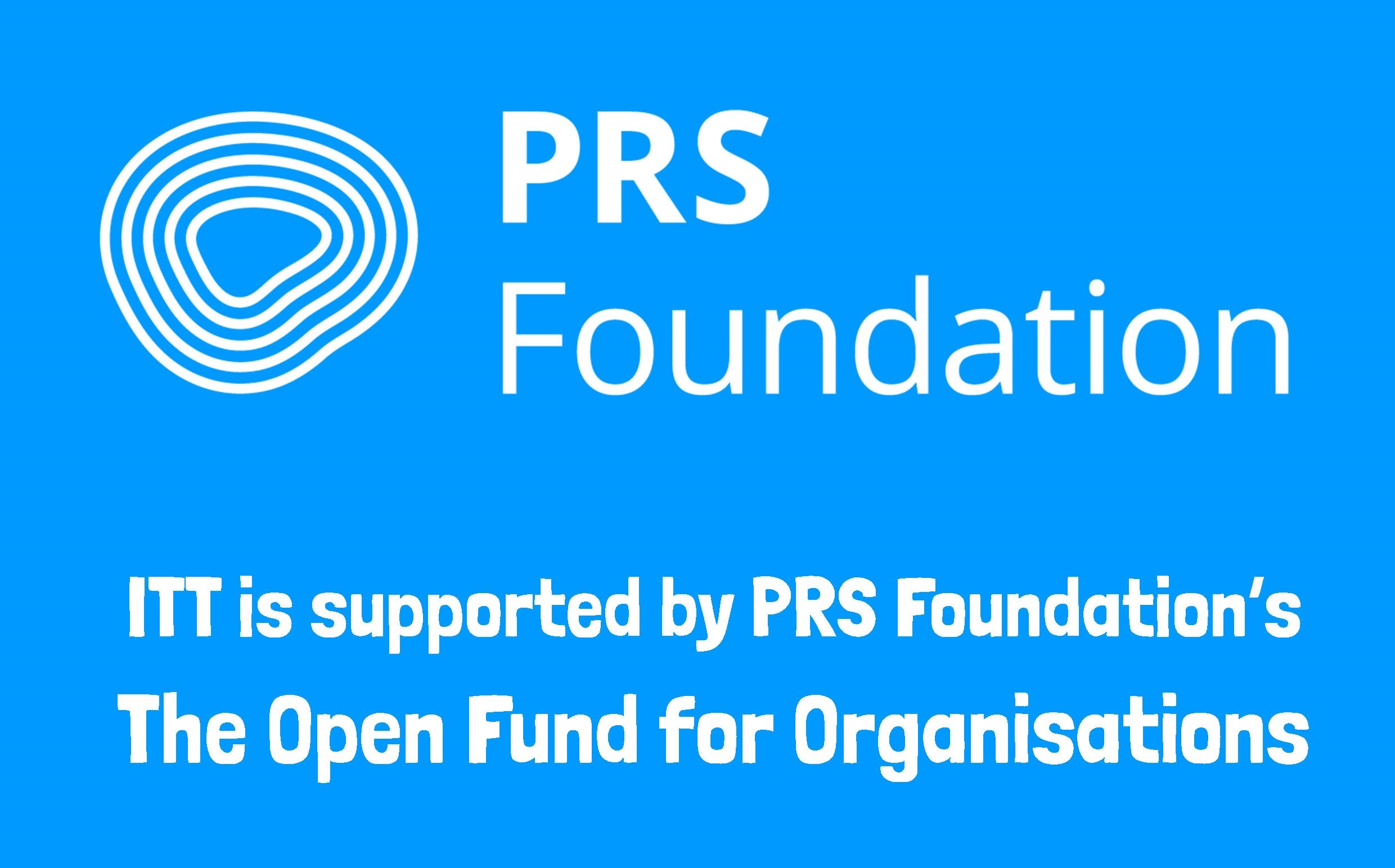 ITT is supported by PRS Foundations Open Fund